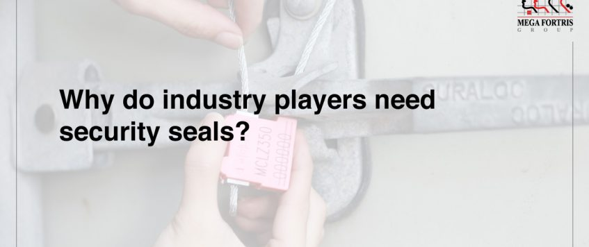 Why do industry players need security seals?